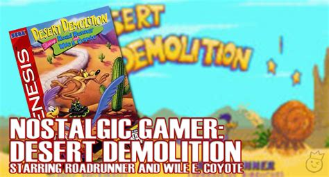 Desert Demolition Starring Road Runner Wile E Coyote nostalgic gamer desert demolition starring road runner 650 x 350 · jpeg
