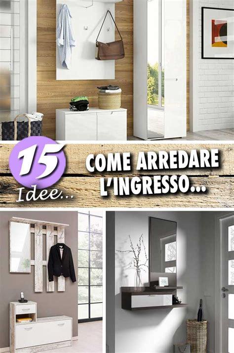 Come Arredare Ingresso Casa by Arredare L Ingresso A Meraviglia Con Queste 15 Idee