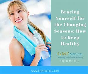 Bracing Yourself For The Changing Seasons  How To Keep Healthy