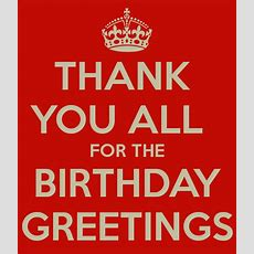 Thank You All For The Birthday Greetings Poster  Marilen  Keep Calmomatic