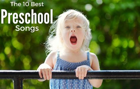 the 10 best preschool songs early childhood education zone 328 | best 10 preschool songs