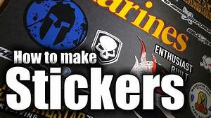 stickers how to make real vinyl stickers hd youtube With how to customize stickers