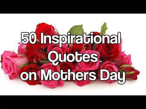 Mothers Day Quotes by 50 Inspirational Quotes On Mothers Day Happy Day