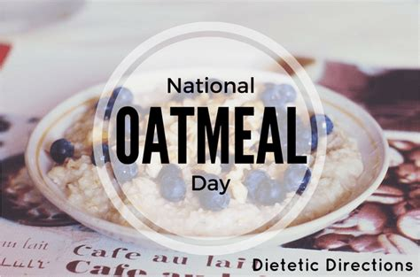 national oatmeal day dietetic directions dietitian