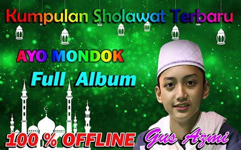 Lagu Sholawat Gus Azmi Terbaru For Android