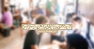 Cure SMA Hosts SMA Patient-Focused Drug Development ...