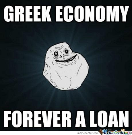 Econ Memes - forever alone or forever a loan economics memes