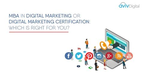 digital marketing mba programs mba vs digital marketing certification programme which is