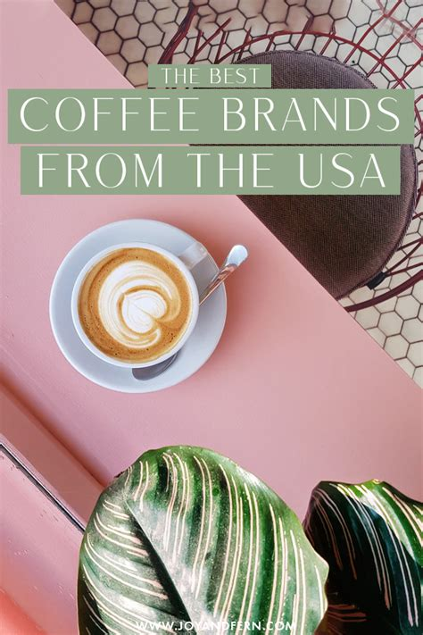 The slogan of the company for many years was. The Best Five Coffee Brands From The United States - Joy and Fern