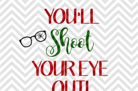 When cut on heavy cardstock, this design is perfect to hold candy, floral. You'll Shoot Your Eye Out Christmas Story SVG and DXF Cut ...