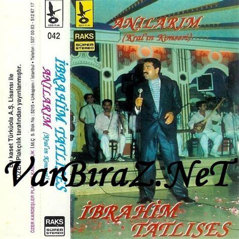 İbrahim Tatlıses  Albümleri Varbiraz!net