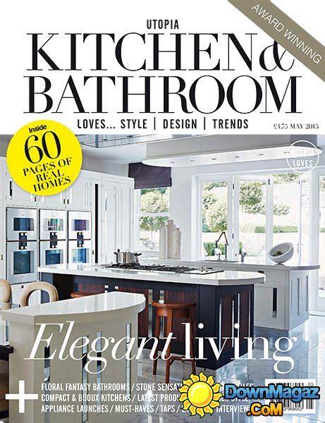 bathroom design magazines utopia kitchen bathroom may 2015 pdf