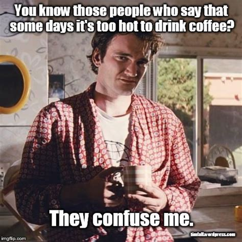 Pulp Fiction Memes - coffee confusion tim s blog just one train wreck after another