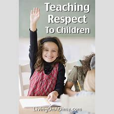 Teaching Respect To Children  Living On A Dime