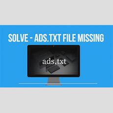 Adstxt Files Missing You Need To Add Your Publisher Id