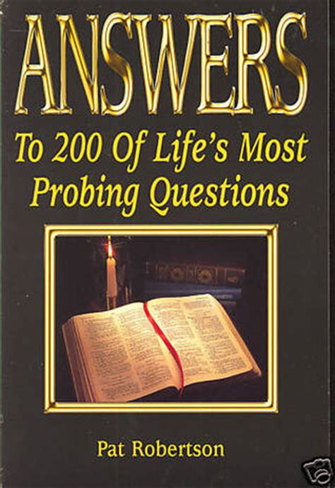 Answers To 200 Of Life's Most Probing Questions By Pat