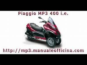 Piaggio Mp3 400 : piaggio mp3 400 i e manuale officina in italiano youtube ~ Medecine-chirurgie-esthetiques.com Avis de Voitures