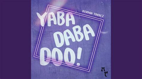 Yaba Daba Doo! - YouTube