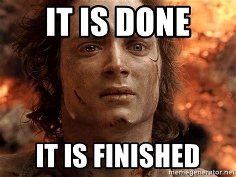 Finished Meme - finished meme 28 images mission accomplished crosstitchery finished a crossfit workout