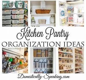 Kitchen Pantry Organization Ideas - Domestically Speaking