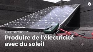 Comment Faire De L Électricité : comment produire de l 39 lectricit avec du soleil ~ Melissatoandfro.com Idées de Décoration