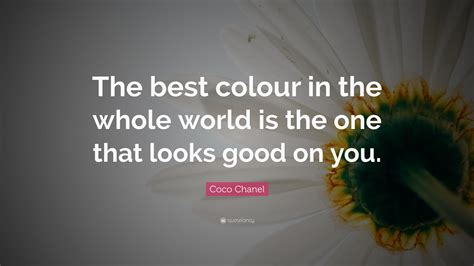 what is the best color in the world coco chanel quote the best colour in the whole world is