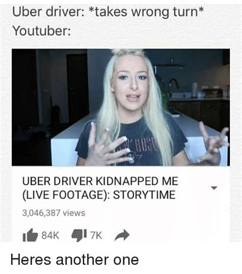Uber Memes - uber driver takes wrong turn youtuber uber driver kidnapped me live footage storytime 3046387