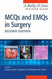 A Bailey  U0026 Love Revision Guide  Mcqs And Emcqs In Surgery