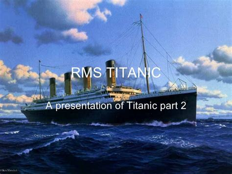 Titanic Boat Parts by Rms Titanic Part 2