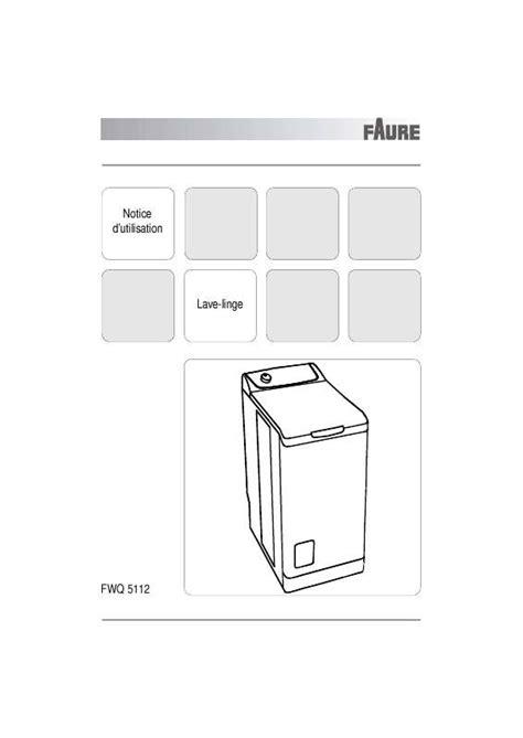 mode d emploi lave linge faure fwq5112 trouver une solution 224 un probl 232 me faure fwq5112 notice