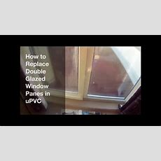 How To Replace Double Glazing In Upvc Windows  Diy Window