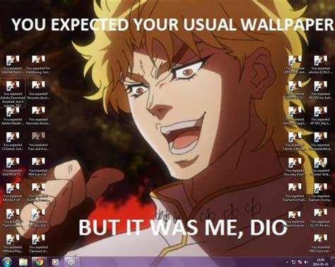 Dio Memes - it was me dio meme memes