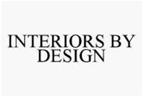 INTERIORS BY DESIGN Trademark of Family Dollar Stores of