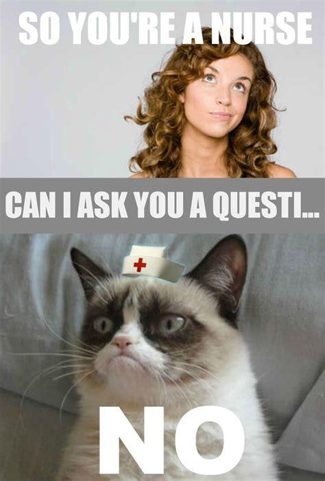 Funny Nurse Memes - 12 best images about grumpy cat rn on pinterest friendship nurse humor and nursing schools