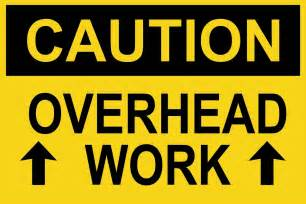 Caution Overhead Work Sign