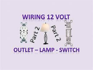 Wiring 12v Outlet  Lamp  Switch That Normally Are Used In