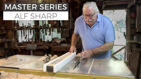 process   master woodworker   shop  alf sharp