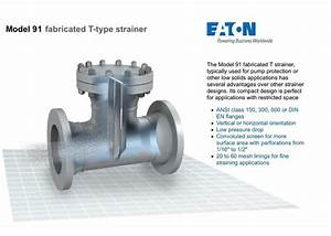 Eaton Model 91 Fabricated T-type Strainer