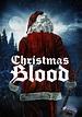 Movie Review: Christmas Blood (2017) - horrorfuel.com