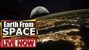 NASA Live Stream - Earth From Space (Full Screen) | ISS ...