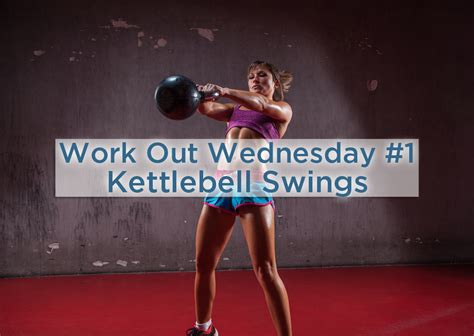 kettlebell workout body wow swings swing bell workouts therapy kettle wednesday physical