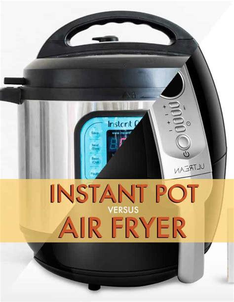 fryer pot instant air vs recipes versus which better linkedin