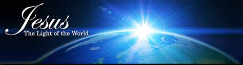 jesus is the light the light of the world csi