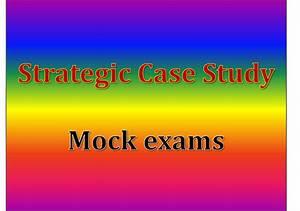 Cima Mock Exams   Strategic Level Case Study Practice Mock Exams