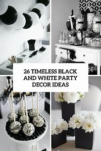 black and white decorations 26 Timeless Black And White Party Ideas - Shelterness