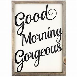 Good Morning Gorgeous Wall Art Hobby Lobby 1126069