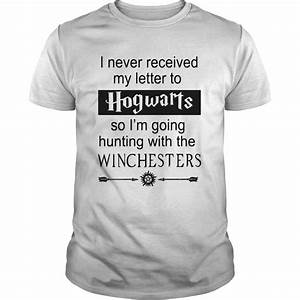 supernatural i never received my letter from hogwarts With i didn t get my hogwarts letter shirt