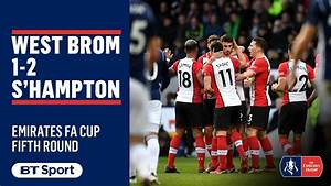 Emirates FA Cup Highlights: West Brom 1-2 Southampton ...