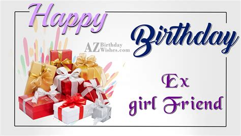 Wishing an ex on her birthday is likely to ruffle a lot of feathers. The Best and Most Comprehensive Happy Birthday Ex ...