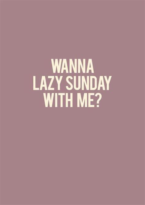Best 25+ Lazy Day Quotes Ideas On Pinterest  Lazy Sunday